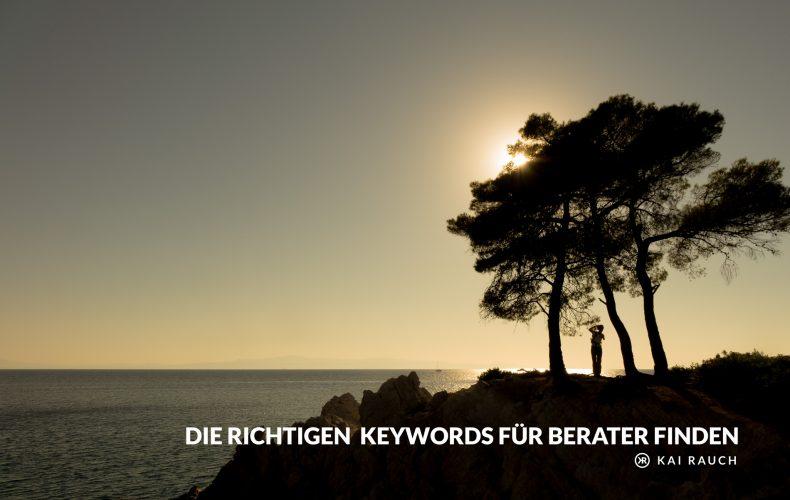 Die richtigen SEO-Keywords finden (nicht nur) für Berater | Keyword Analyse Google